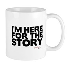 I'm Just Here for the Story Mug