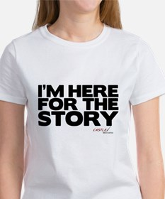 I'm Just Here for the Story Tee