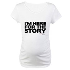 I'm Just Here for the Story Shirt
