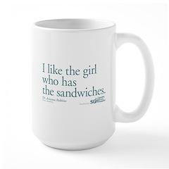 I Like the Girl Who Has the Sandwiches Mug