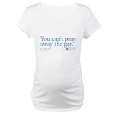 Pray Away the Gay - Grey's Anatomy Maternity T-Shi