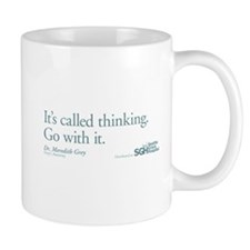 It's called thinking. - Grey's Anatomy Small Mug