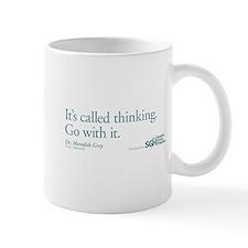 It's called thinking. - Grey's Anatomy Small Mugs