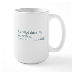 It's called thinking. - Grey's Anatomy Mug