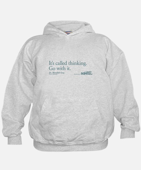 It's called thinking. - Grey's Anatomy Hoody