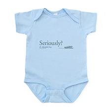 Seriously? - Grey's Anatomy Infant Bodysuit