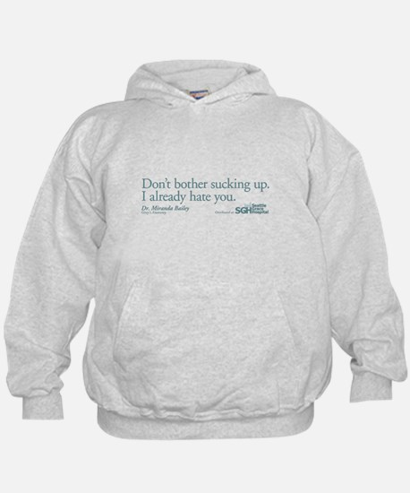 Don't bother sucking up. Hoody