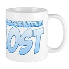 I'd Rather Be Watching Lost Small Mug