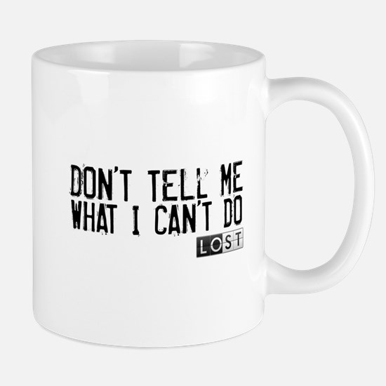 Don't Tell Me What I Can't Do Mug