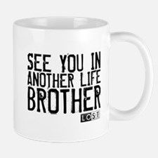 See You In Another Life Brother Mug