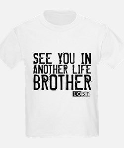 See You In Another Life Brother T-Shirt