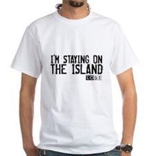 I'm Staying On The Island Shirt