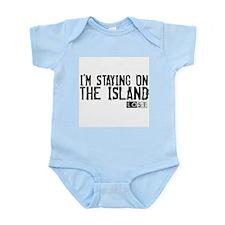 I'm Staying On The Island Infant Bodysuit