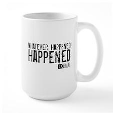 Whatever Happened... Happened Mug