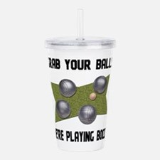 Grab Your Balls Bocce Acrylic Double-wall Tumbler