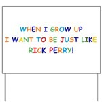 Rick Perry when I grow up Yard Sign