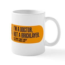 I'm a Doctor Not a Bricklayer Mug
