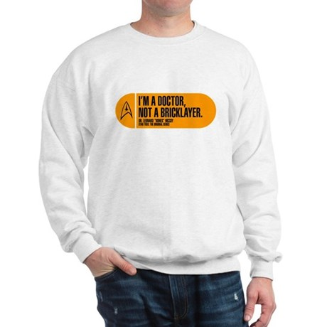 I'm a Doctor Not a Bricklayer Sweatshirt