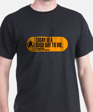 Good Day to Die T-Shirt