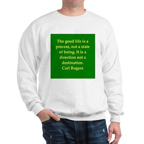 Carl Rogers quote Sweatshirt