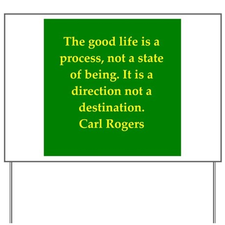 Carl Rogers quote Yard Sign