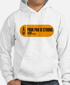 Your Pah is Strong Hoodie