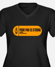 Your Pah is Strong Women's Plus Size V-Neck Dark T