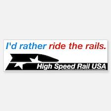 """Ride the Rails"" Bumper Bumper Sticker"