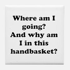 Hell In A Handbasket Tile Coaster