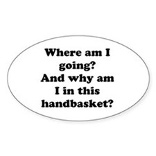 Hell In A Handbasket Oval Decal