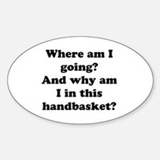 Hell In A Handbasket Oval Stickers