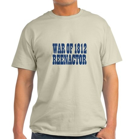 War of 1812 Reenactor Light T-Shirt