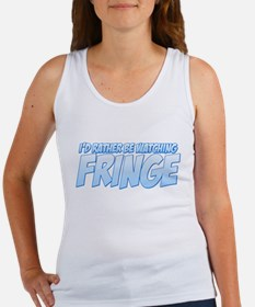 I'd Rather Be Watching Fringe Women's Tank Top