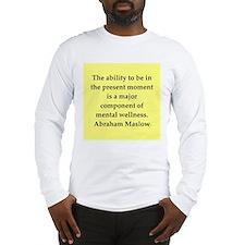 Abraham Maslow quotes Long Sleeve T-Shirt