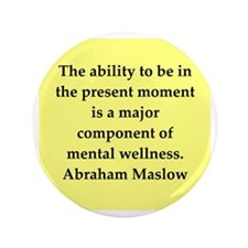 "Abraham Maslow quotes 3.5"" Button"