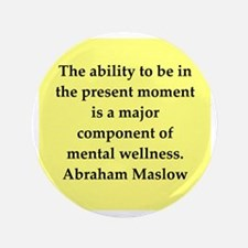 """Abraham Maslow quotes 3.5"""" Button"""