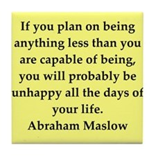 Abraham Maslow quotes Tile Coaster