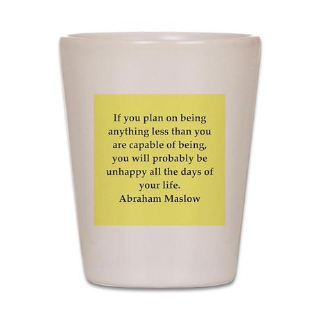 Abraham Maslow quotes Shot Glass