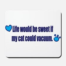 If My Cat Could Vacuum Mousepad