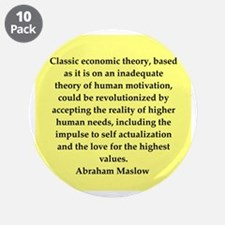 """Abraham Maslow quotes 3.5"""" Button (10 pack)"""