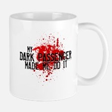 Dark Passenger Made Me Do It Mug