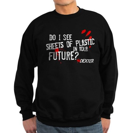 Bloody Sheets of Plastic Dark Sweatshirt