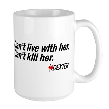 Can't Kill Her - Dexter Large Mug