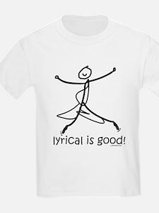 lyrical is good! DanceShirts.com T-Shirt