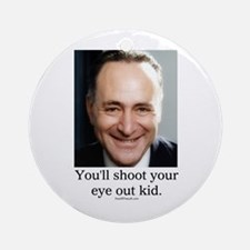 Chuck Schumer Shoot your eye out Ornament (Round)