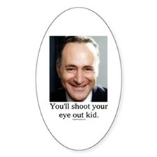 Chuck Schumer Shoot your eye out Oval Decal