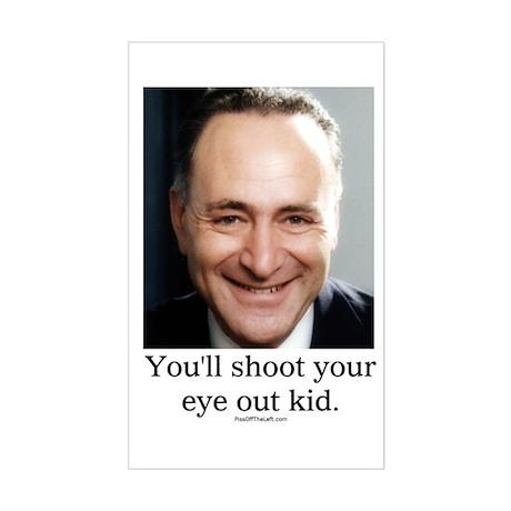 Chuck Schumer Shoot your eye out Sticker (Rectangu