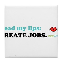 Read My Lips: CREATE JOBS. Tile Coaster