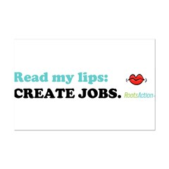 Read My Lips: CREATE JOBS. Posters