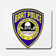 BART Police Death Squad Mousepad